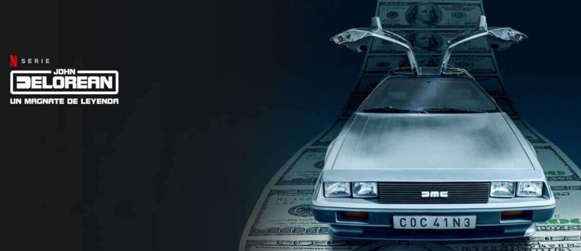La serie de John DeLorean en Netflix a partir del 30 de Julio